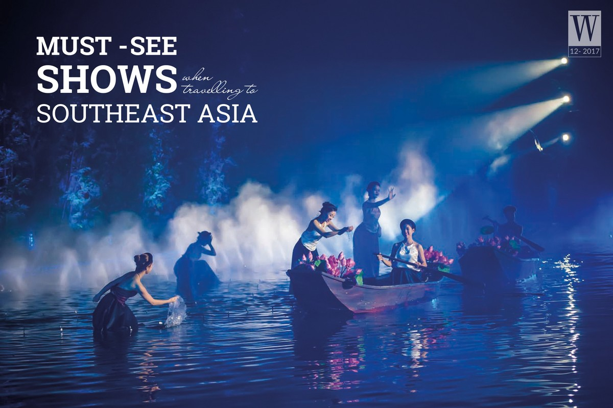 Wanderlust Tips Magazine | Must-see shows when travelling to Southeast Asia
