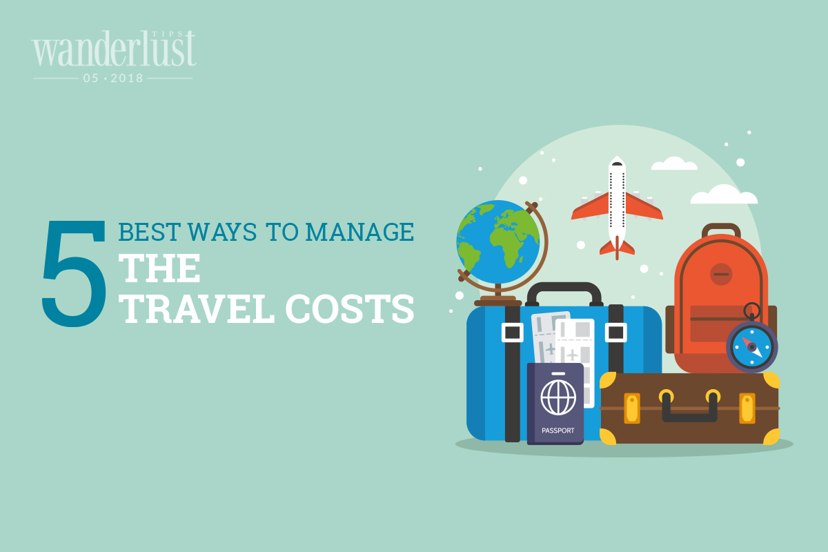 Wanderlust Tips Magazine | 5 best ways to manage the travel costs