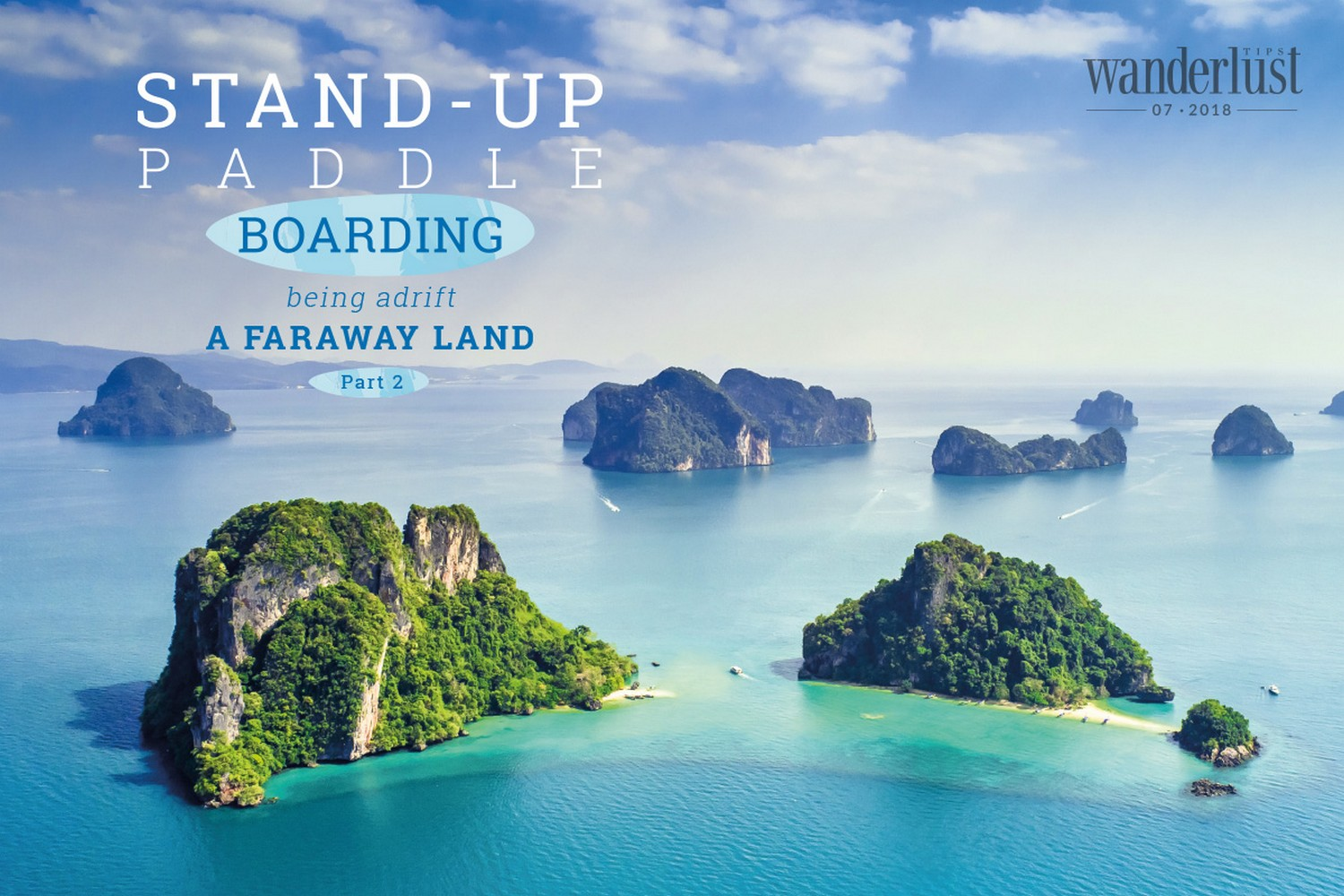 Wanderlust Tips Magazine | Stand-up Paddle boarding being adrift a faraway land (part 2)