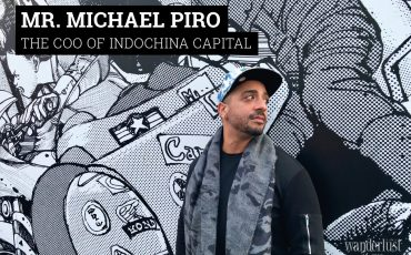 Wanderlust Tips Magazine | Interview with Mr. Michael Piro - The COO of Indochina Capital