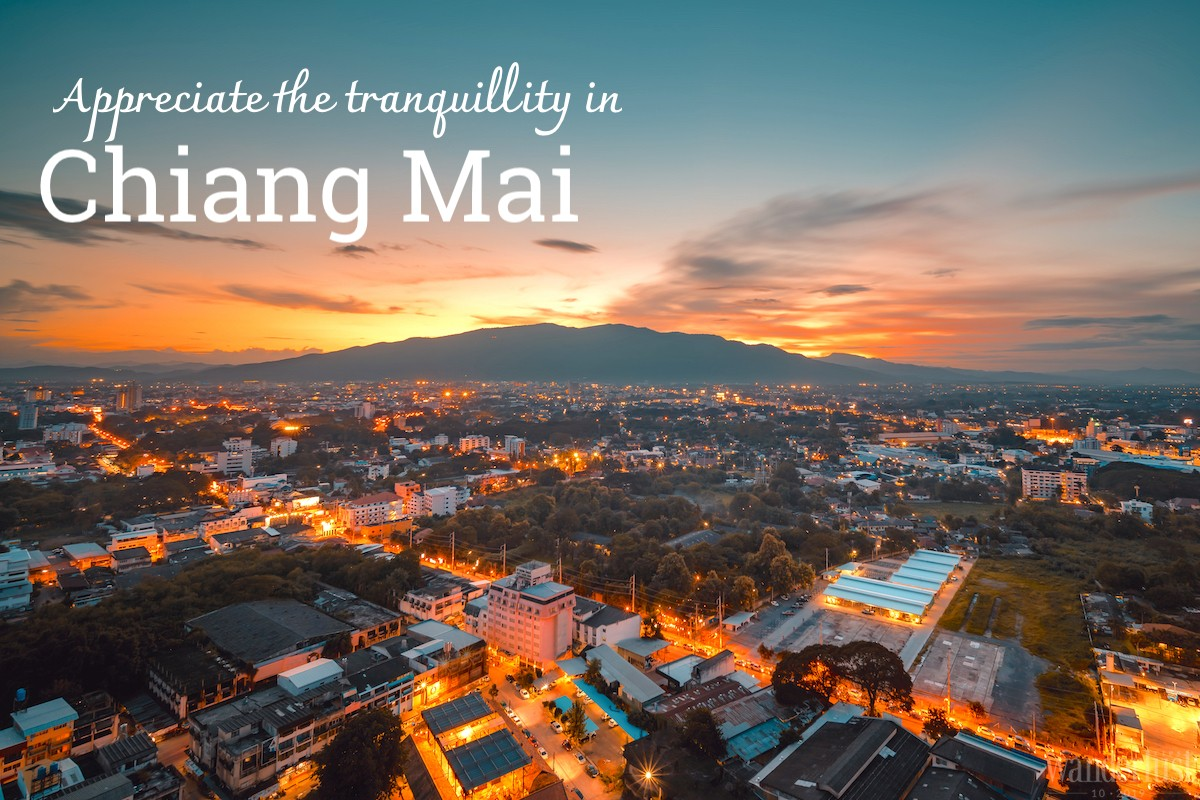 Wanderlust Tips | Appreciate the tranquillity in Chiang Mai