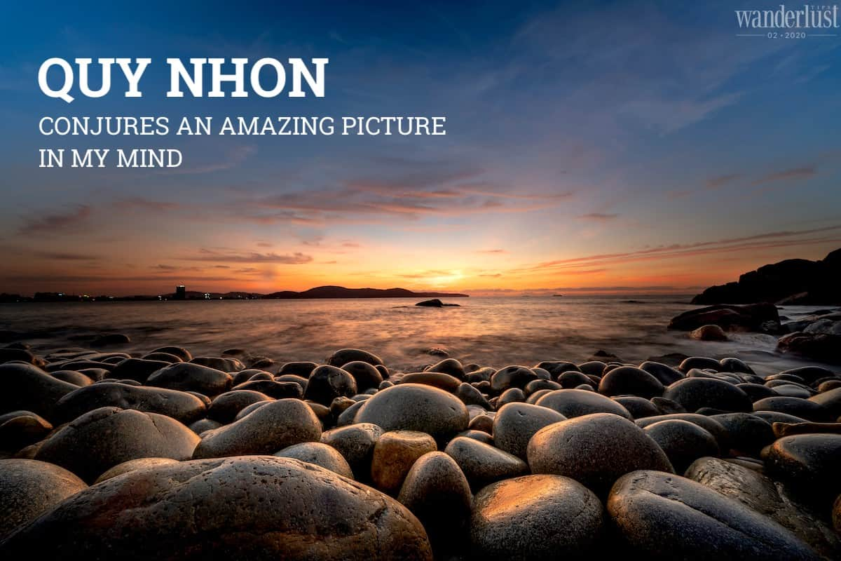 Wanderlust Tips magazine | Quy Nhon conjures an amazing picture in my mind