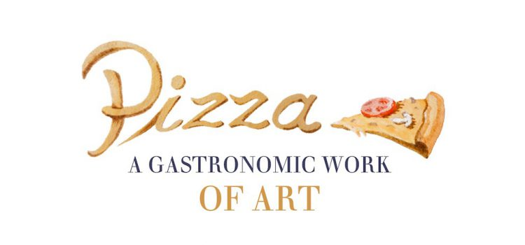 Pizza: A gastronomic work of art
