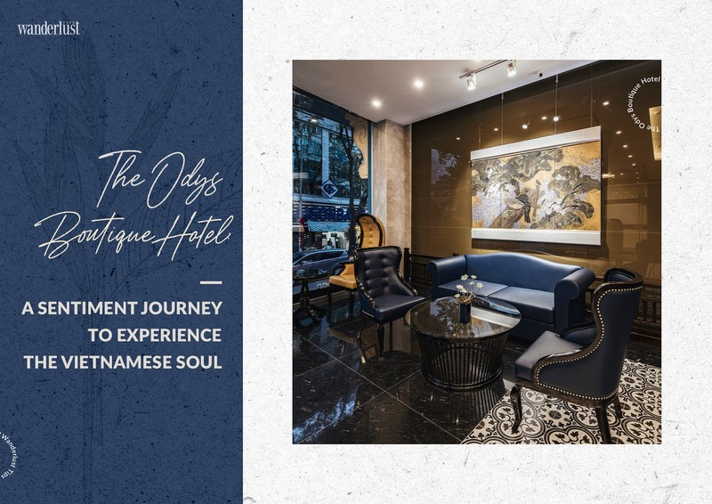 Wanderlust Tips Magazine | The Odys Boutique Hotel: A sentiment journey to experience the Vietnamese soul